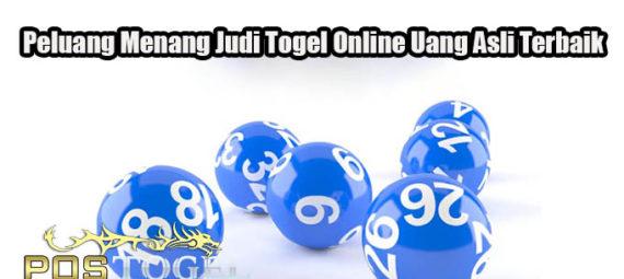 Peluang Menang Judi Togel Online Uang Asli Terbaik